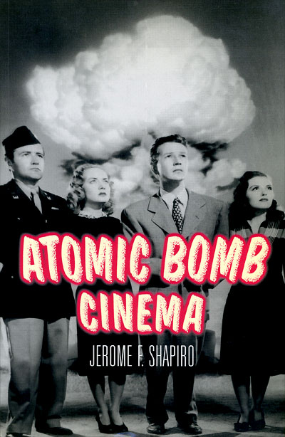 Jerome Shapiro's ATOMIC BOMB CINEMA