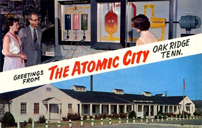 Greetings from The Atomic City, Oak Ridge, Tenn.