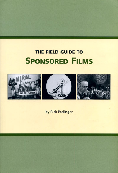 The Field Guide for Sponsored Films by Rick Prelinger