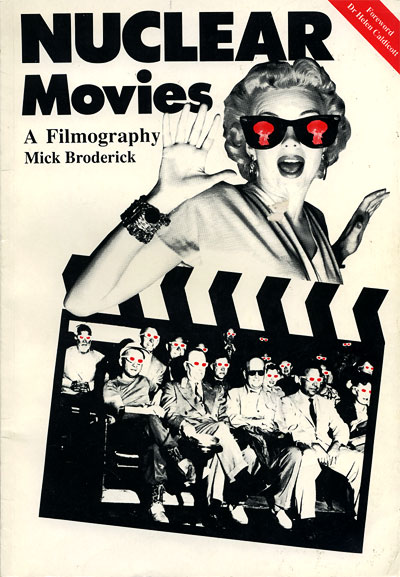 Mick Broderick's NUCLEAR MOVIES, A Filmography